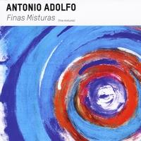 ANTONIO ADOLFO : Finas Misturas (Fine Mixtures)