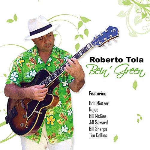 ROBERTO TOLA - Bein' Green
