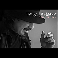 TONY ADAMO - What Is Hip?